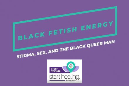 Black Fetish Energy: Stigma, Sex, and the Black Queer Man